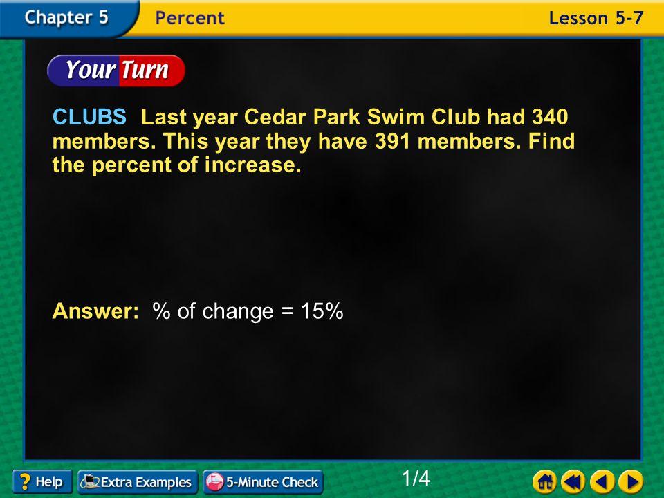 Example 7-1c CLUBS Last year Cedar Park Swim Club had 340 members.