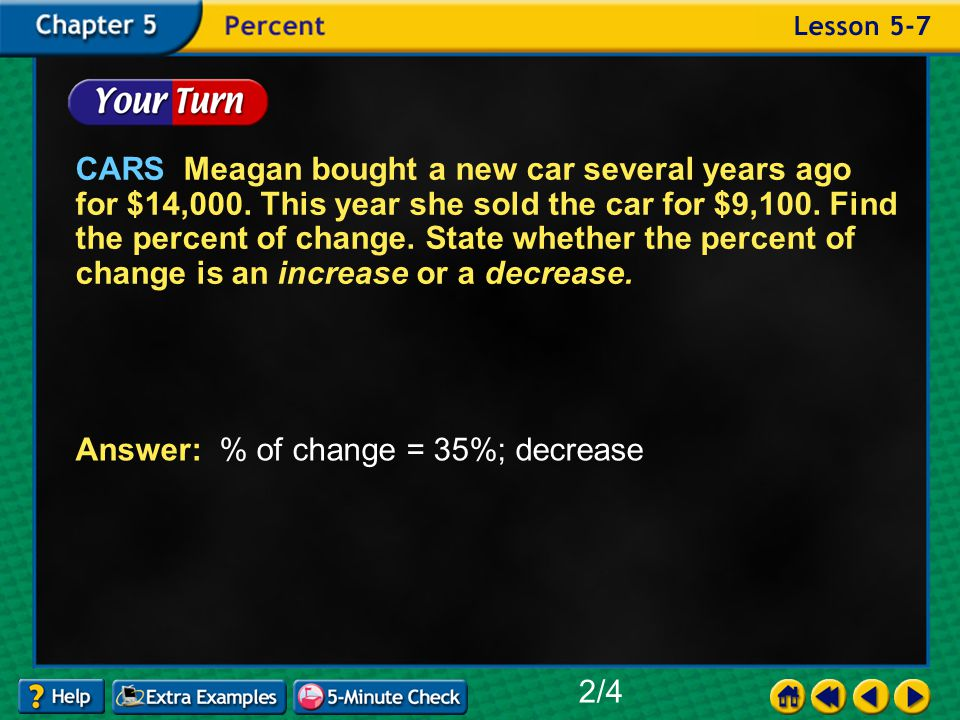 Example 7-2c CARS Meagan bought a new car several years ago for $14,000.