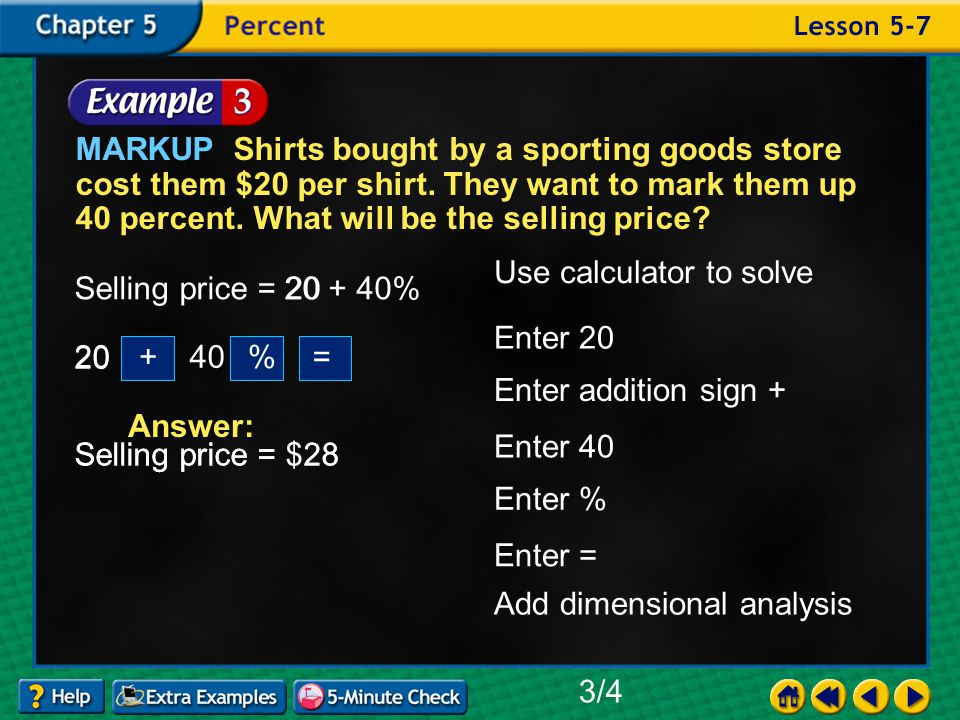 Example 7-3a MARKUP Shirts bought by a sporting goods store cost them $20 per shirt.