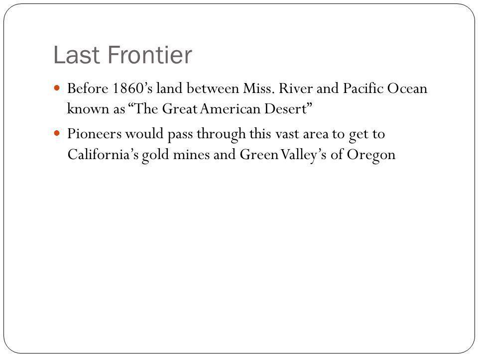Last Frontier Before 1860's land between Miss.
