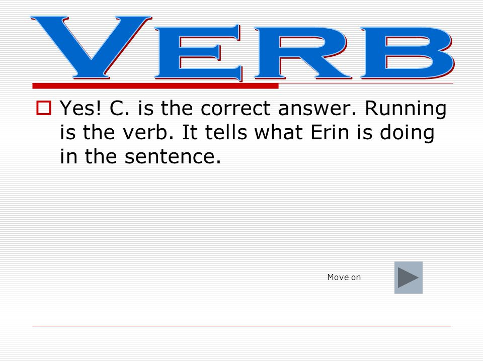 Oops.Your answer is not correct. Is is a helping verb.