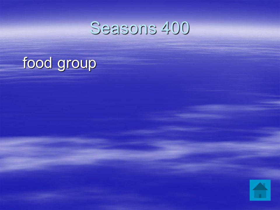 Seasons 400 food group