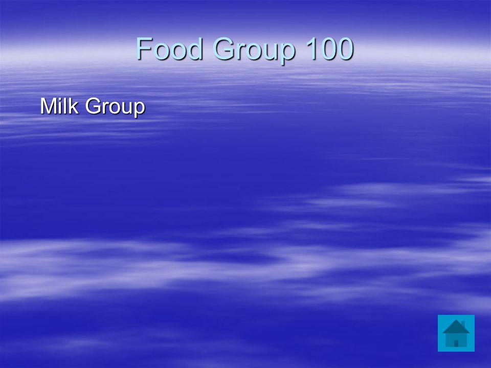 Food Group 100 Milk Group