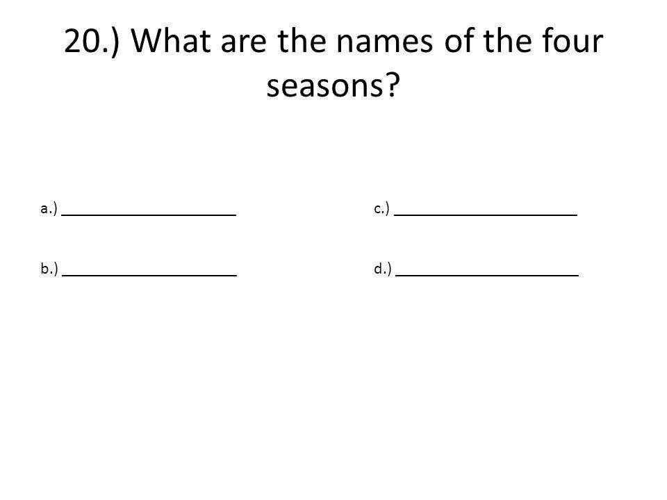 20.) What are the names of the four seasons.