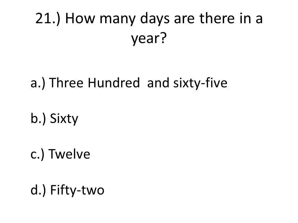 21.) How many days are there in a year.