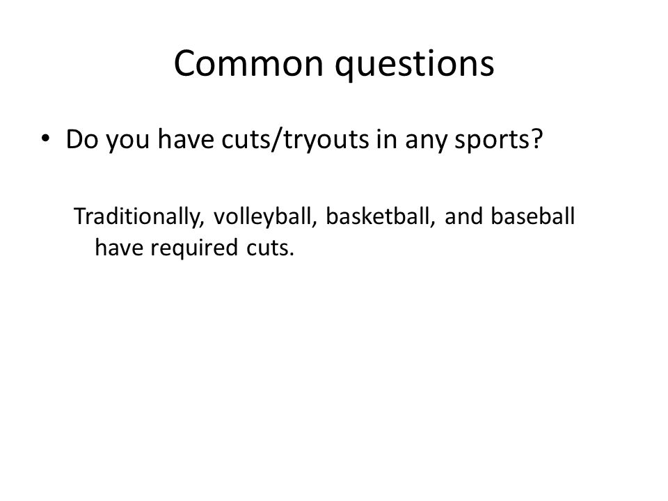 Common questions Do you have cuts/tryouts in any sports.