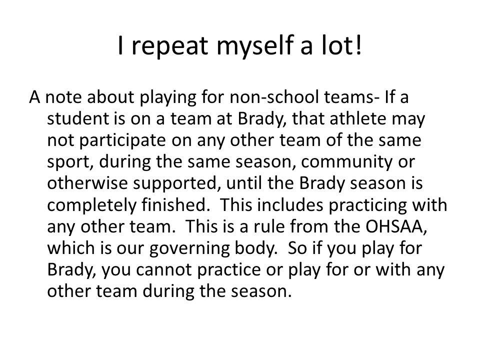 I repeat myself a lot.