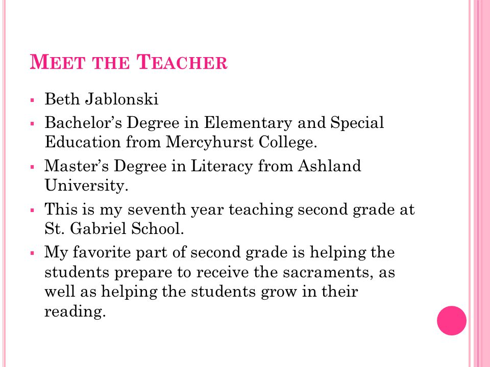 M EET THE T EACHER  Beth Jablonski  Bachelor's Degree in Elementary and Special Education from Mercyhurst College.