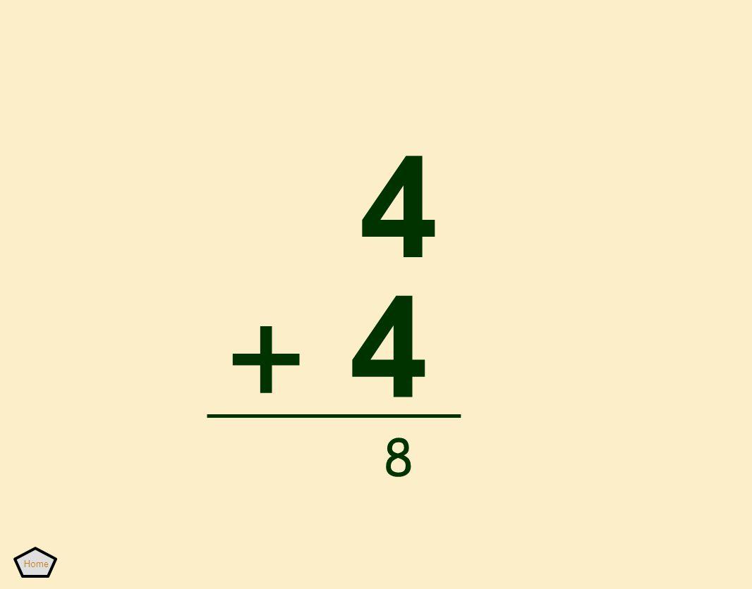 4 4 + Home 8