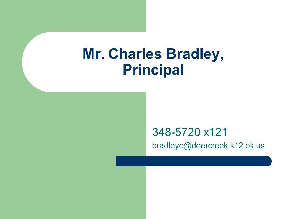 Mr. Charles Bradley, Principal 348-5720 x121 bradleyc@deercreek.k12.ok.us