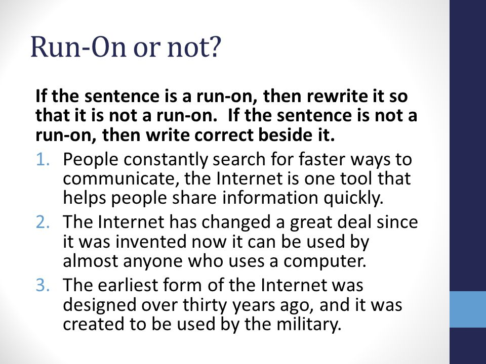 Run-On or not. If the sentence is a run-on, then rewrite it so that it is not a run-on.