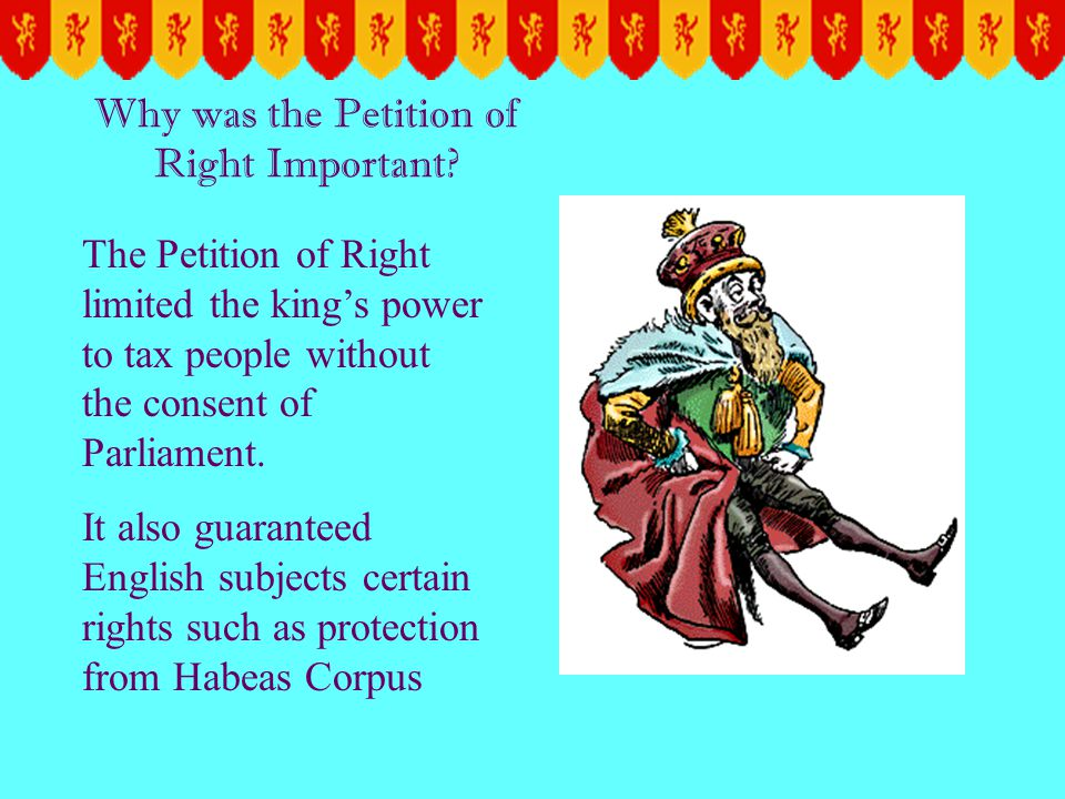 The Petition of Right 1628 While the Magna Carta established some rights for noblemen, many rights and laws continued to be violated. More than 400 ye