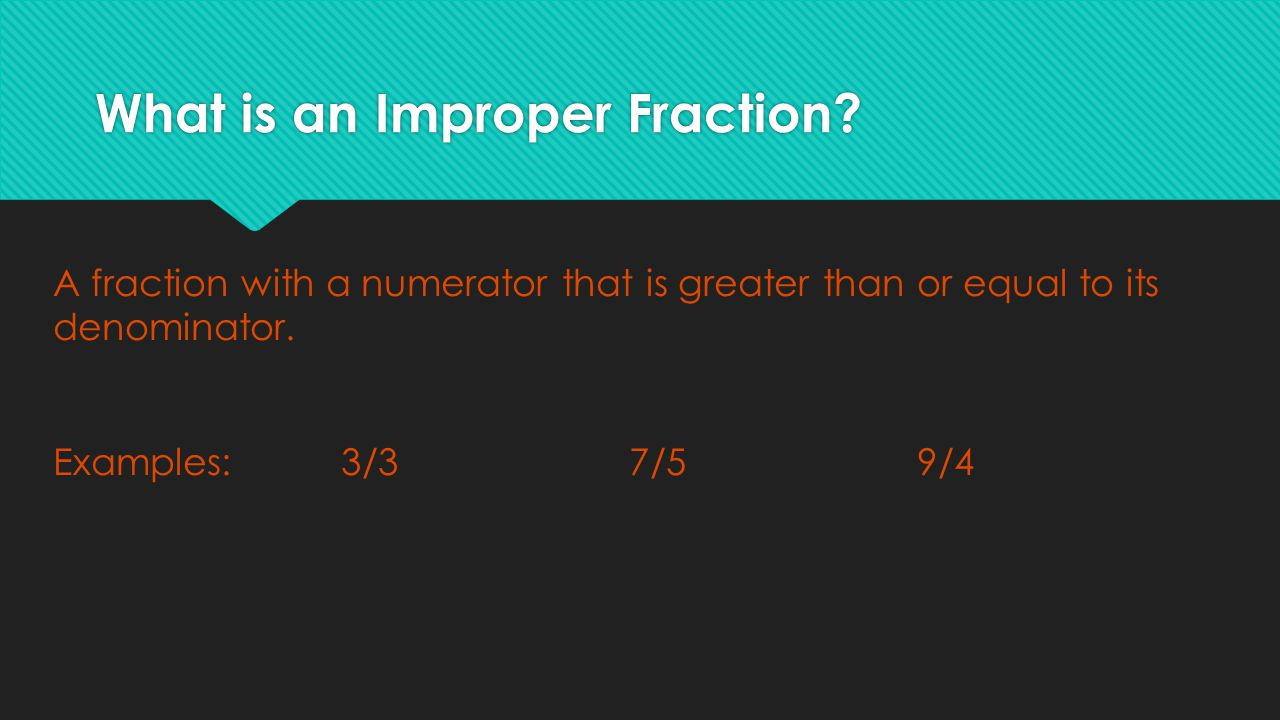 What is an Improper Fraction.