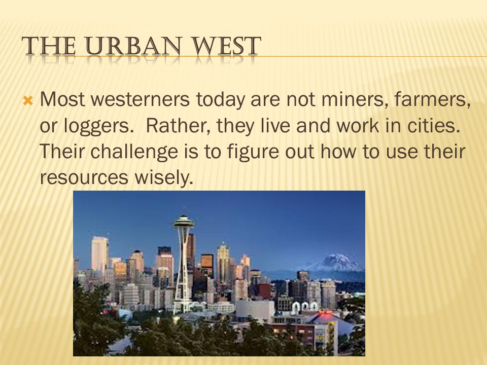 Most westerners today are not miners, farmers, or loggers.