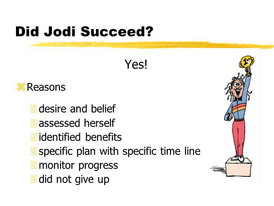 Did Jodi Succeed. Yes.