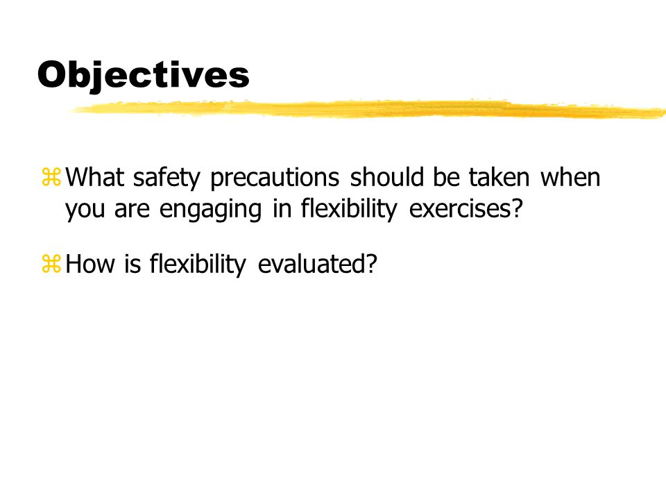 Objectives zHow is joint movement limited. zWhy is flexibility important.