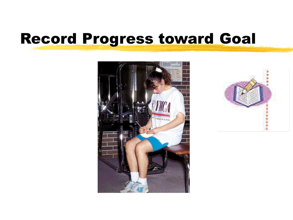 Record Progress toward Goal