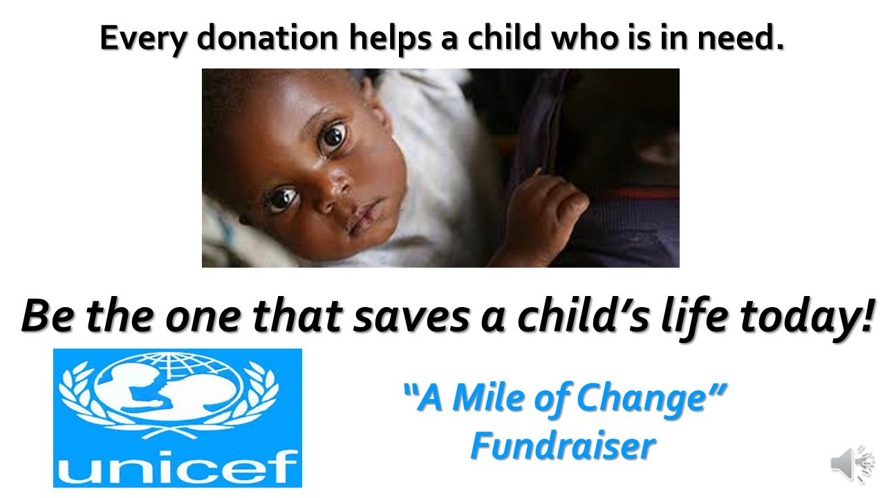 A Mile of Change Fundraiser Every donation helps a child who is in need.