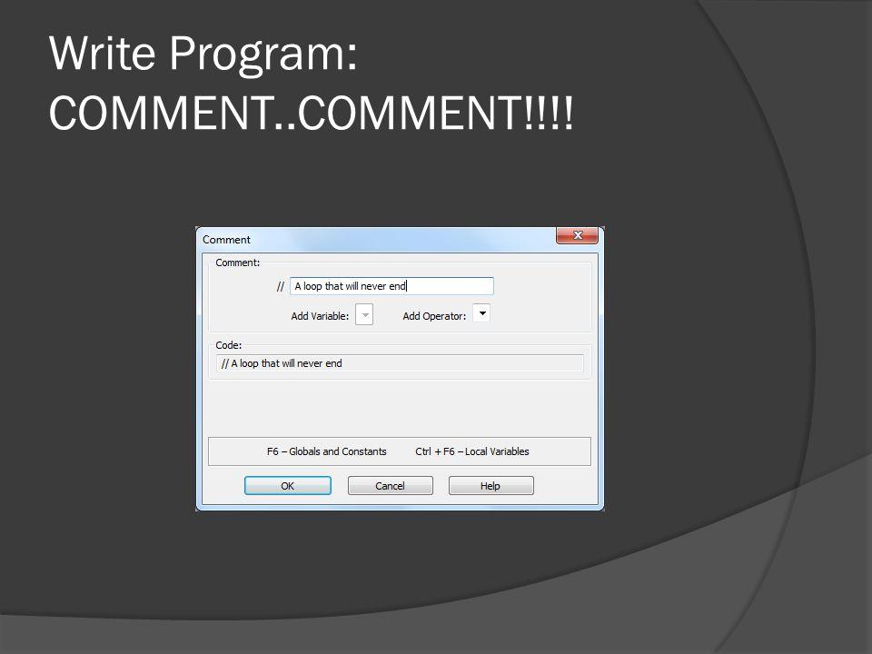 Write Program: COMMENT..COMMENT!!!!