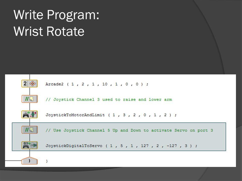 Write Program: Wrist Rotate