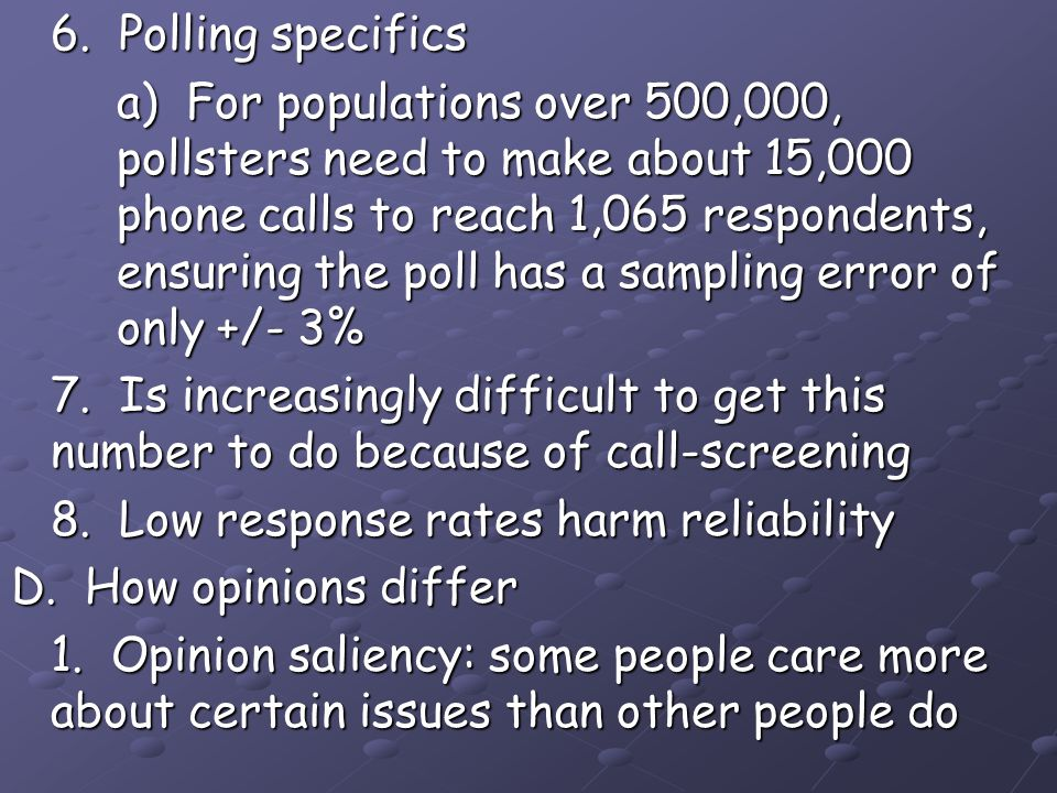 6. Polling specifics a) For populations over 500,000, pollsters need to make about 15,000 phone calls to reach 1,065 respondents, ensuring the poll ha