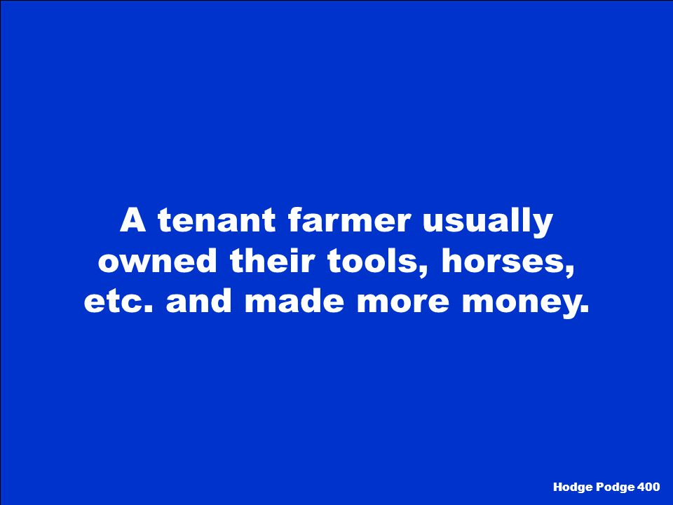Hodge Podge 400 What is the difference between tenant farming and sharecropping