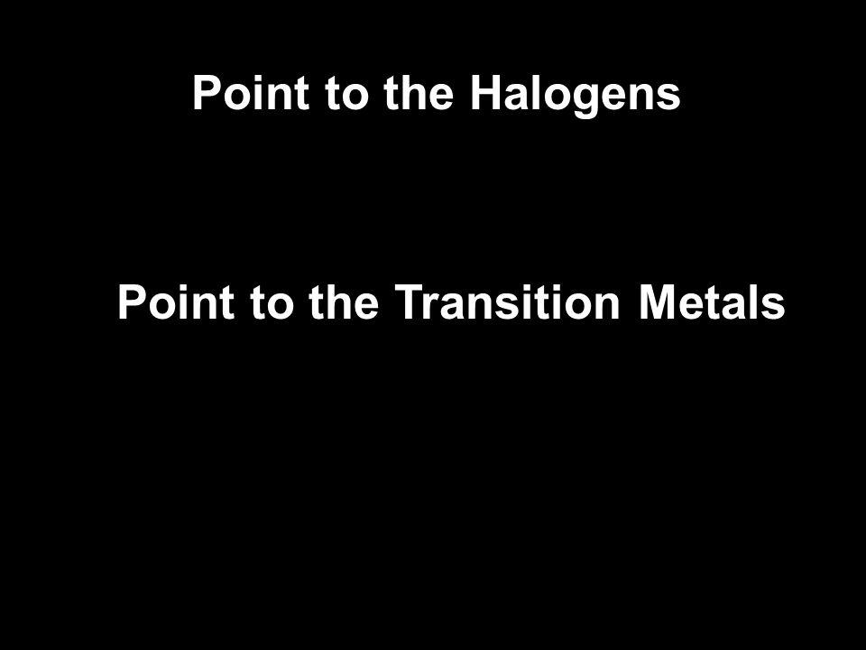 A: Carbon C: Bromine B: Copper D: Potassium Which is a Halogen?