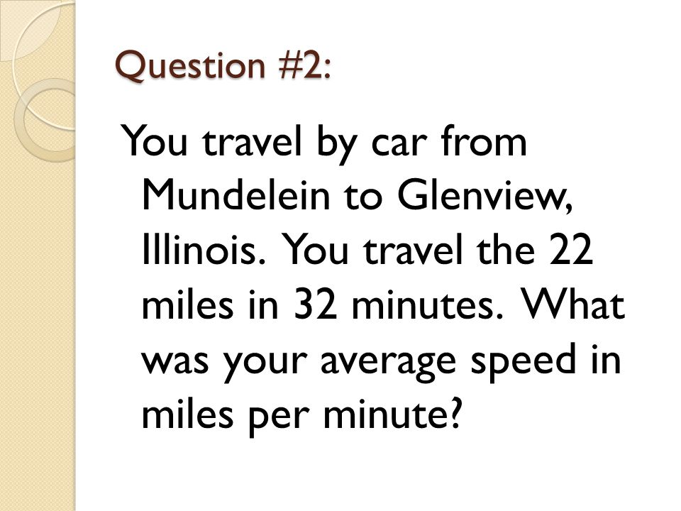 Question #2: You travel by car from Mundelein to Glenview, Illinois.