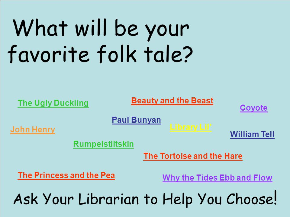 What will be your favorite folk tale.