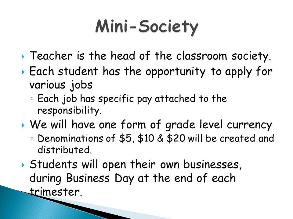  Teacher is the head of the classroom society.