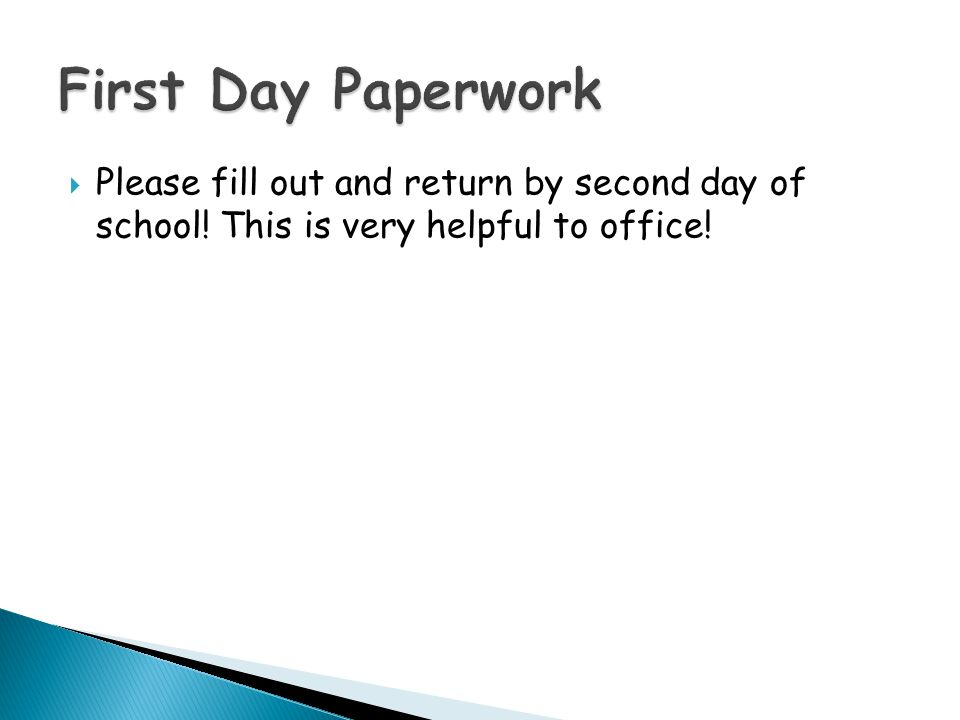 Please fill out and return by second day of school! This is very helpful to office!