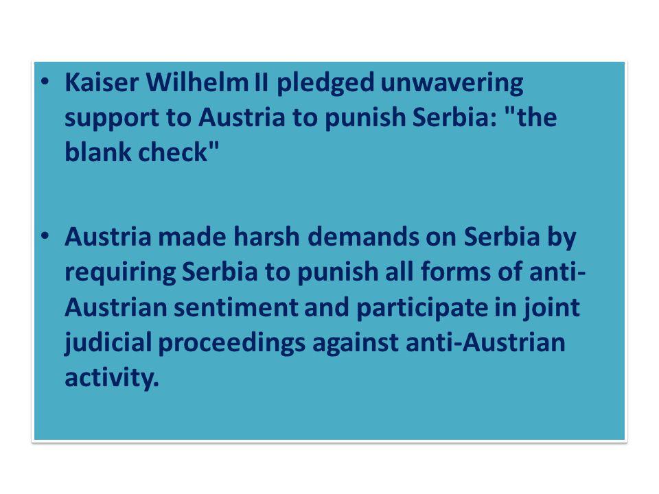 Kaiser Wilhelm II pledged unwavering support to Austria to punish Serbia: