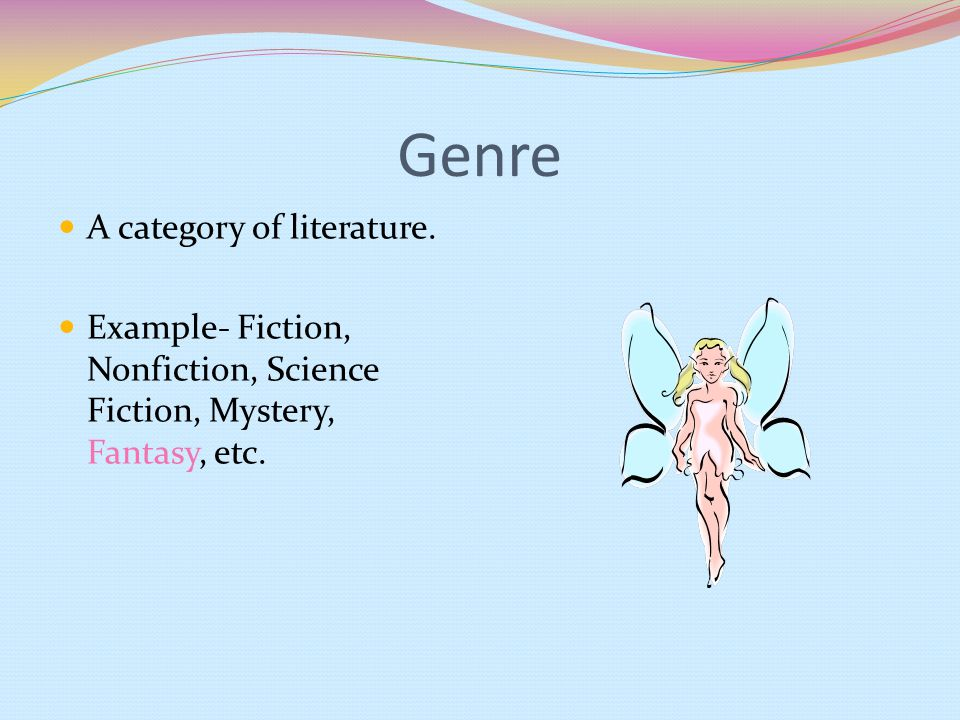 Genre Characteristics FANTASY: contains elements that are not realistic o talking animals o magical powers o often set in a medieval universe o possibly involving mythical beings HISTORICAL FICTION: stories centered around the basis of a partially historical situation a novel set in a historical period REALISTIC FICTION: stories that take place in modern times characters are involved in events that could happen.
