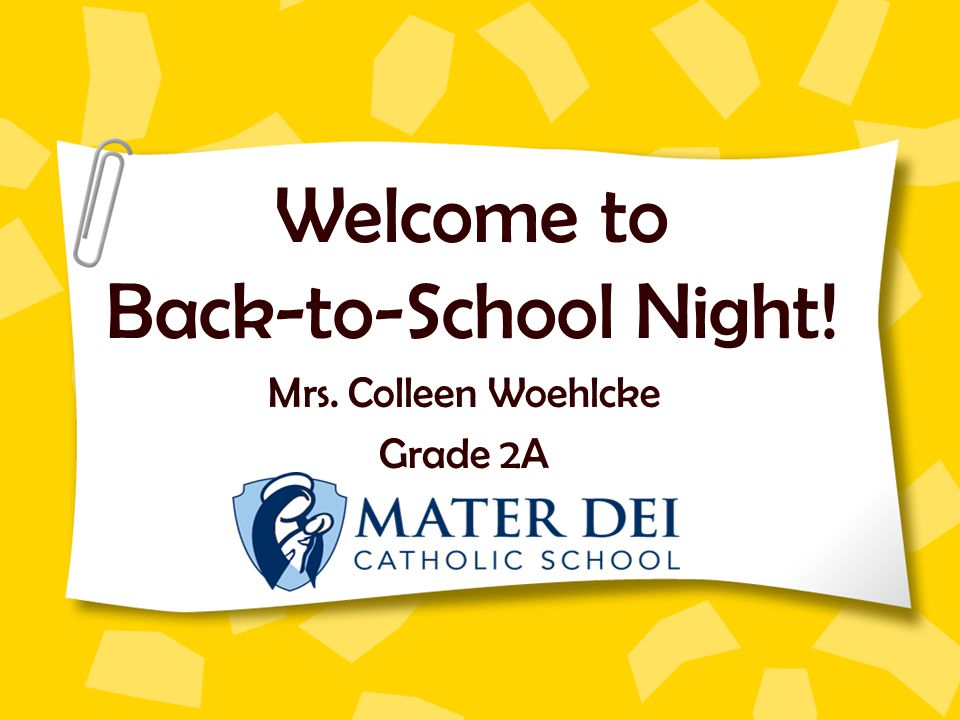 Welcome to Back-to-School Night! Mrs. Colleen Woehlcke Grade 2A