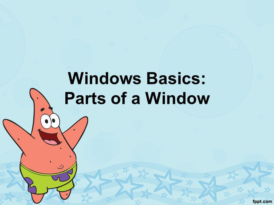 Windows Basics: Parts of a Window