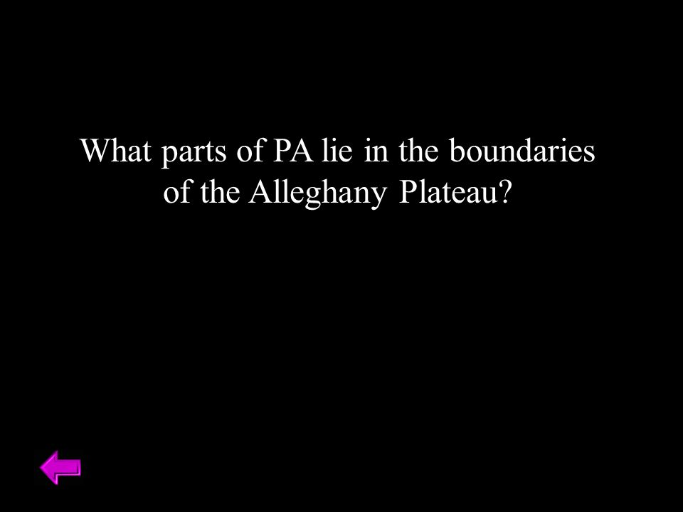 What parts of PA lie in the boundaries of the Alleghany Plateau?