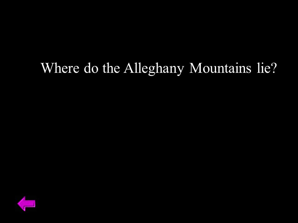 Where do the Alleghany Mountains lie?