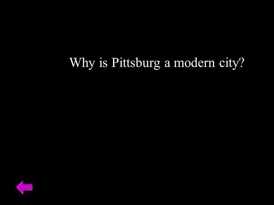 Why is Pittsburg a modern city?