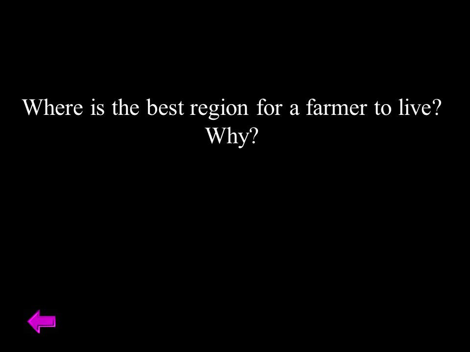 Where is the best region for a farmer to live? Why?
