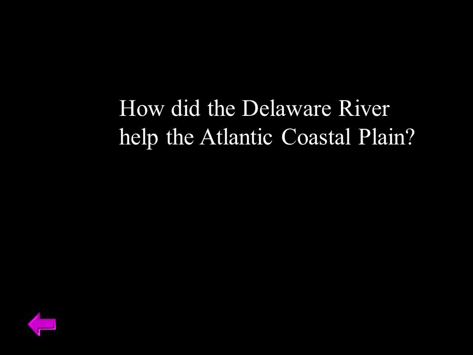 How did the Delaware River help the Atlantic Coastal Plain?