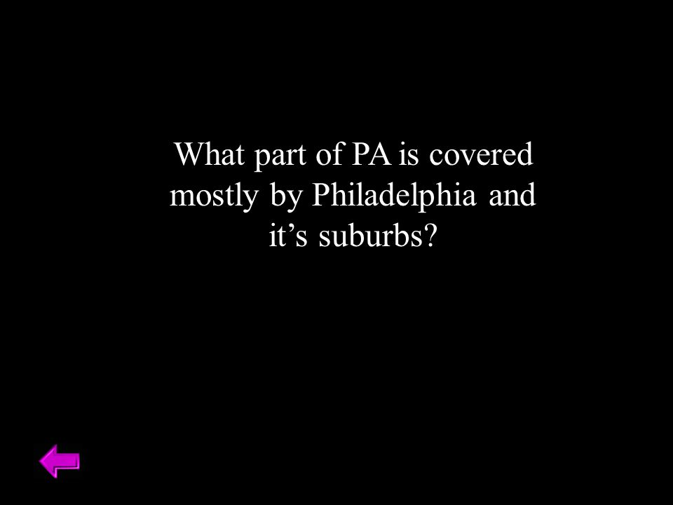 What part of PA is covered mostly by Philadelphia and it's suburbs?