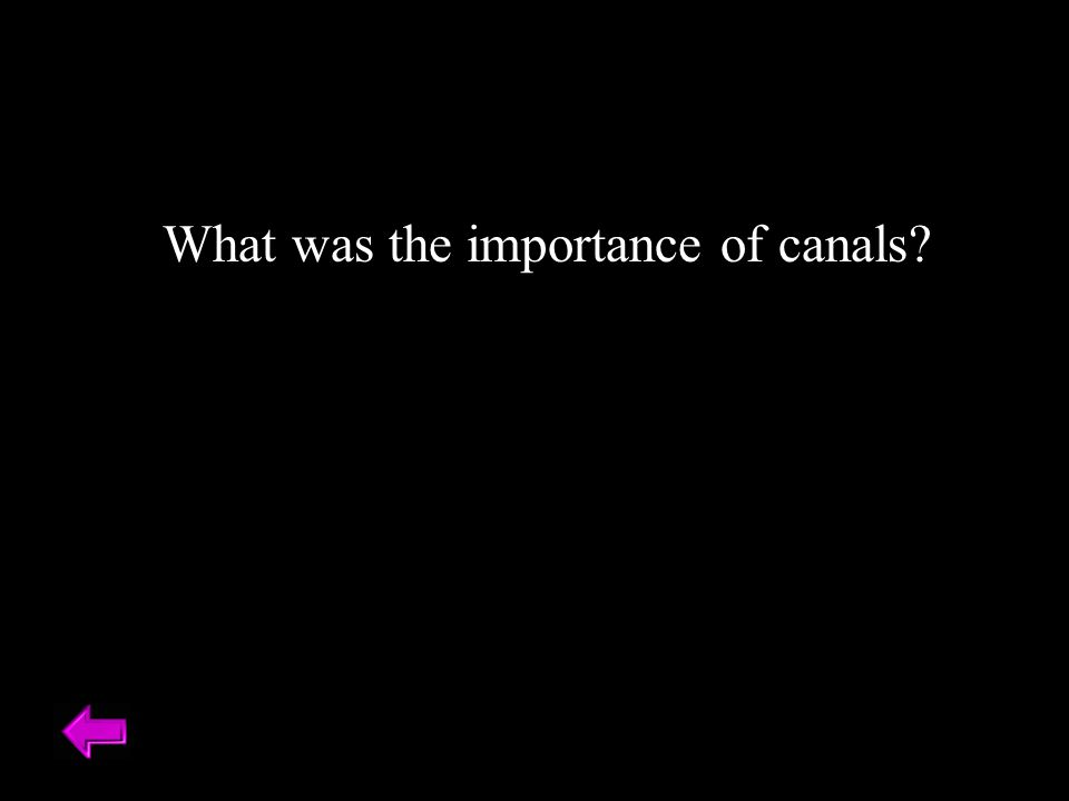 What was the importance of canals?