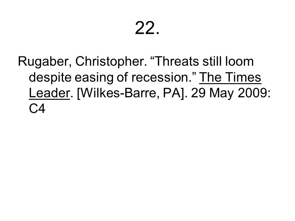 22. Rugaber, Christopher. Threats still loom despite easing of recession. The Times Leader.