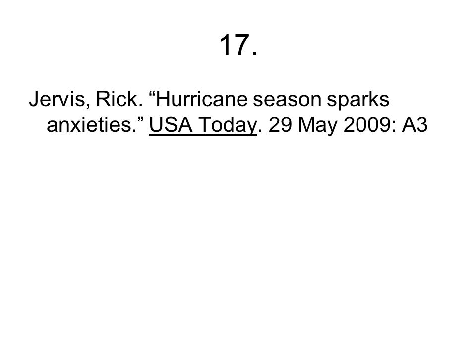 17. Jervis, Rick. Hurricane season sparks anxieties. USA Today. 29 May 2009: A3