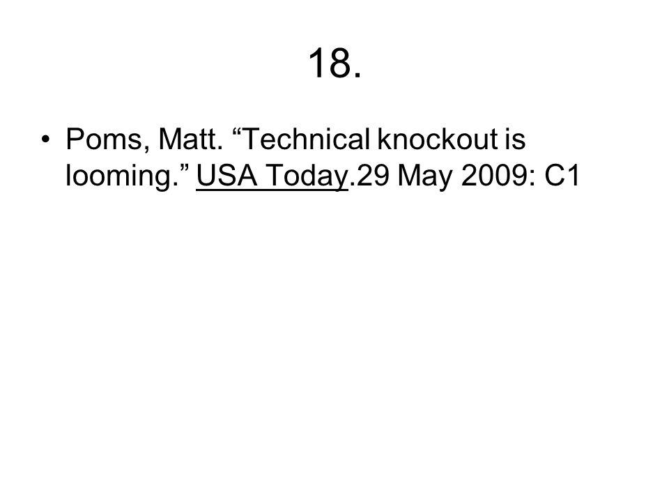 18. Poms, Matt. Technical knockout is looming. USA Today.29 May 2009: C1