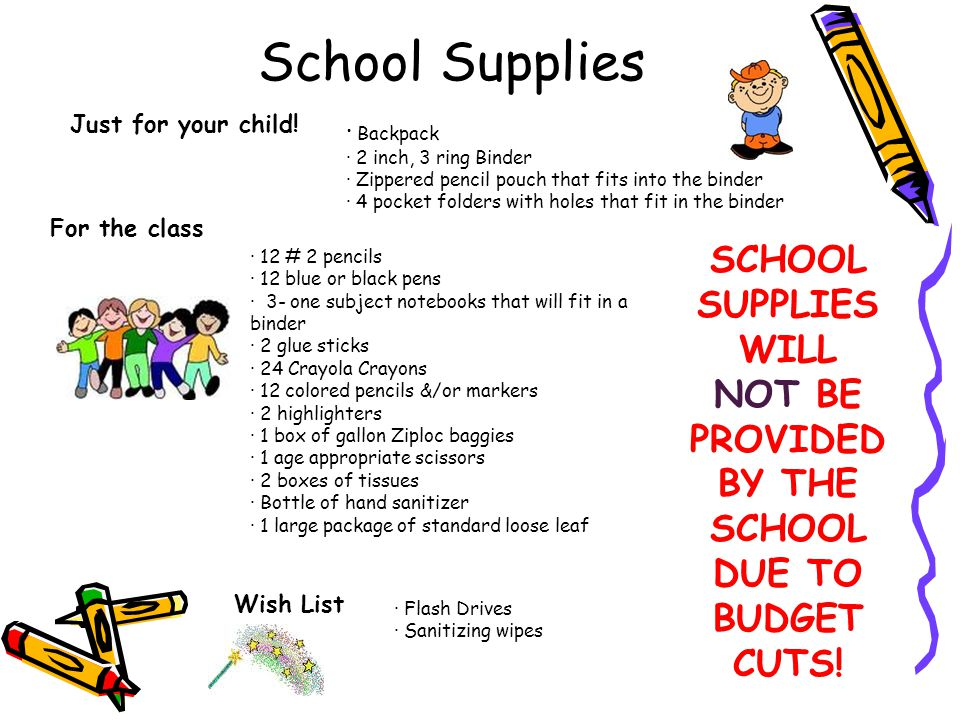 5th Grade Supply List  Backpack  2 inch, 3 ring Binder  Zippered pencil pouch that fits into the binder  4 pocket folders with holes that fit in the binder Th in gs to Br in g ju st fo r yo u.