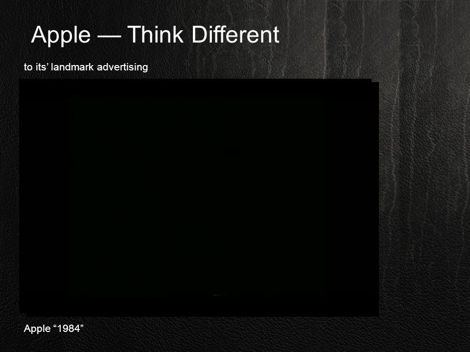 Apple — Think Different to its' landmark advertising Apple 1984