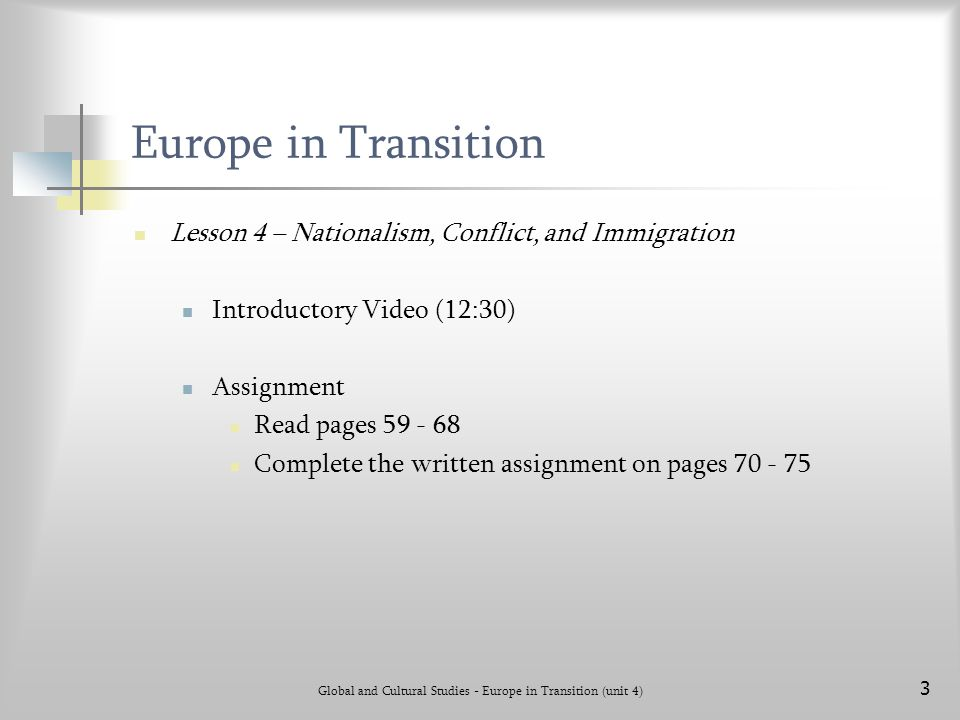 Global and Cultural Studies - Europe in Transition (unit 4) 3 Europe in Transition Lesson 4 – Nationalism, Conflict, and Immigration Introductory Vide