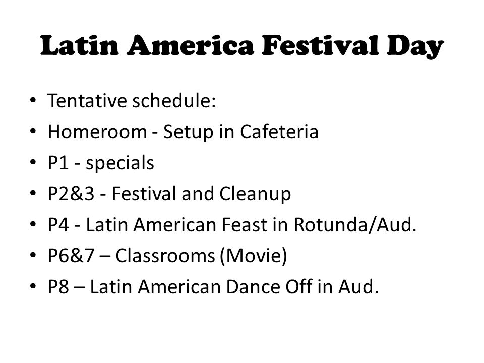 Latin America Festival Day Important Dates: 1/2/14 - Project introduced 1/3/14 - (end of period) Top 3 topics & Book Club Selection to Ms.
