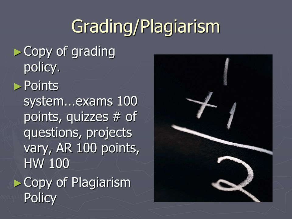 Grading/Plagiarism ► Copy of grading policy.